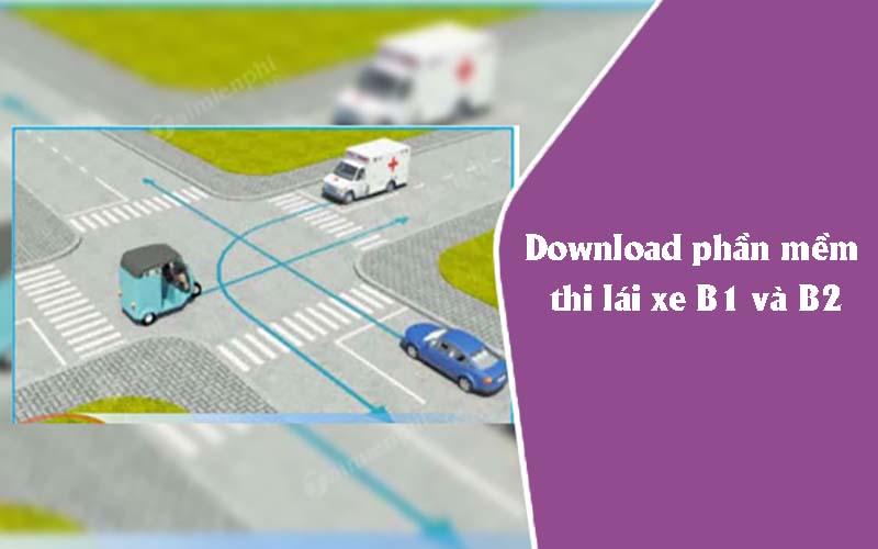Download phần mềm thi lái xe B1