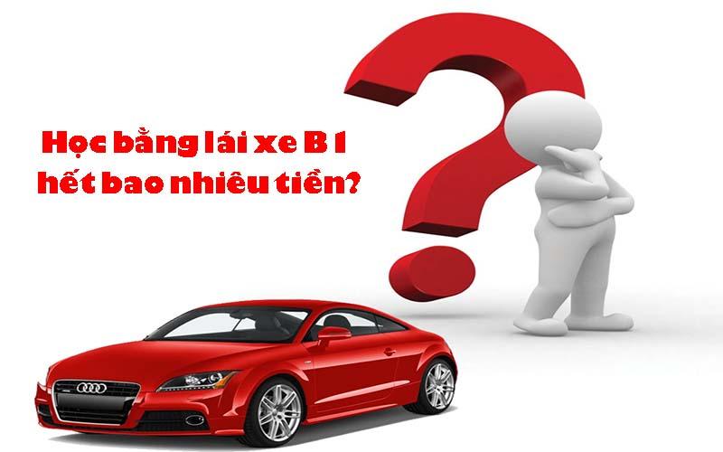 Học bằng lái xe b1 hết bao nhiêu tiền?