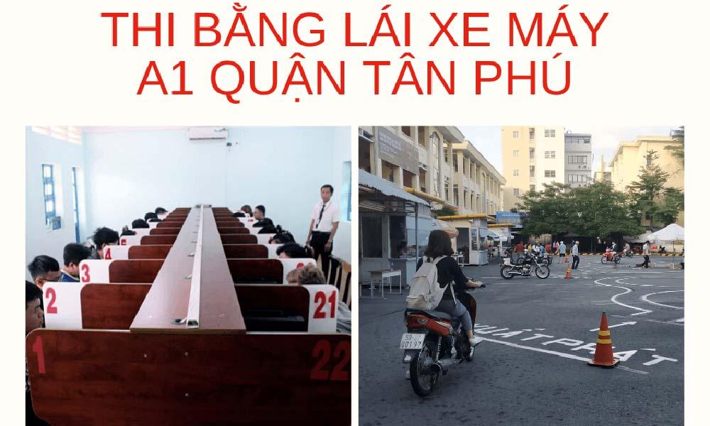 Trung tâm thi bằng lái xe máy A1 quận Tân Phú Tân Bình Phú Nhuận
